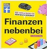 Finanzen nebenbei: Mehr Geld im Alltag - Rendite - Risiken