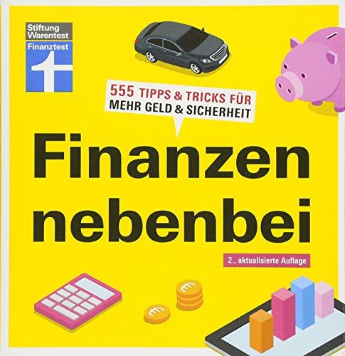 Finanzen nebenbei: Mehr Geld im Alltag - Rendite - Risiken absichern - Vermögensaufbau - Grundwissen für Einsteiger I Von Stiftung Warentest