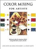 The Art of Color Mixing: Minimum colors for maximum effect, using watercolors,...