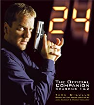 24: Seasons 1 and 2: The Official Companion (24: The Official Companion) by Tara DiLullo (25-Aug-2006) Paperback