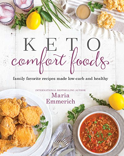 Keto Comfort Foods: Family Favorite Recipes Made Low-Carb and Healthy (1)