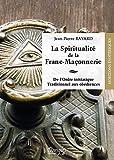 La Spiritualité de la Franc-Maçonnerie