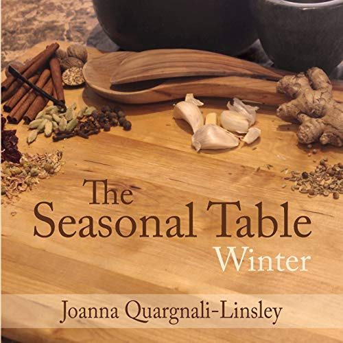 Compare Textbook Prices for The Seasonal Table: Winter  ISBN 9781953445964 by Quargnali-Linsley, Joanna