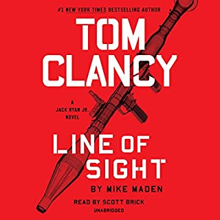 Tom Clancy Line of Sight     Jack Ryan Jr., Book 4              Written by:                                                                                                                                 Mike Maden                               Narrated by:                                                                                                                                 Scott Brick                      Length: 12 hrs and 4 mins     35 ratings     Overall 4.2