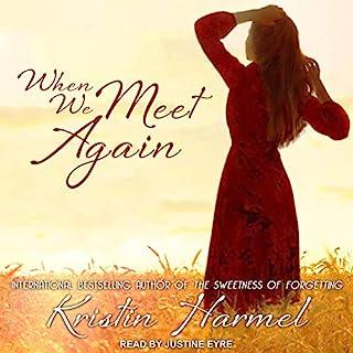 When We Meet Again                   Auteur(s):                                                                                                                                 Kristin Harmel                               Narrateur(s):                                                                                                                                 Justine Eyre                      Durée: 10 h et 20 min     Pas de évaluations     Au global 0,0