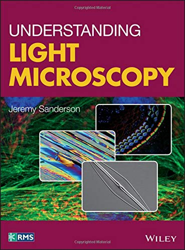 Understanding Light Microscopy (RMS - Royal Microscopical Society)