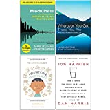 Mindfulness Finding Peace in a Frantic World, Wherever You Go There You Are, The Headspace Guide to Mindfulness & Meditation, 10% Happier 4 Books Collection Set