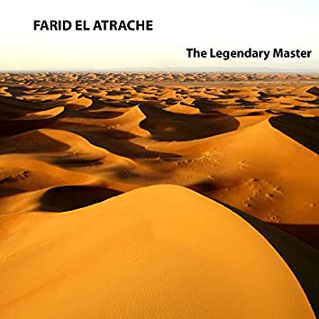 Farid El Atrache, The Legendary Master