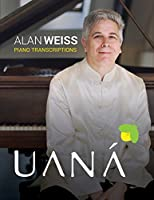 Alan Weiss - The Piano Transcriptions
