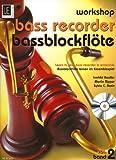 Workshop Bassblockflöte 2 mit CD: Bassblockflöte lernen im Ensemblespiel. für 3...