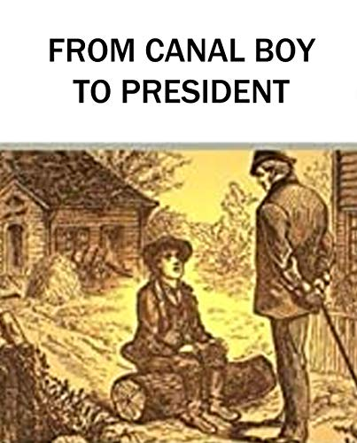 Illustrated From Canal Boy to President: The novel of (English Edition)