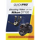 Shooting Video with the Nikon D7100 DVD by QuickPro Camera Guides