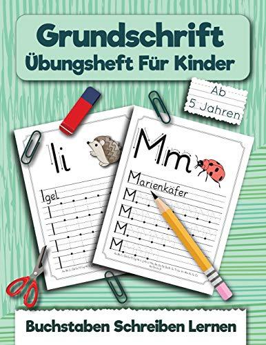 Grundschrift Übungsheft Für Kinder: Buchstaben Schreiben Lernen für kinder ab 5 Jahren (Ein Buch Zum Buchstaben Schreiben)