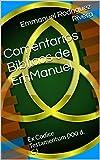 Comentarios Biblicos de EmManuel: Ex Codice Testamentum (XXI d. C.)