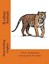 Realistic Animals: A Stress Management Coloring Book For Adults by Penny Farthing Graphics (December 22,2015)