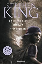 La Chica Que Amaba a Tom Gordon / the Girl Who Loved Tom Gordon (Best Seller) (Spanish Edition)