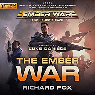 The Ember War     Publisher's Pack, Books 1-2              By:                                                                                                                                 Richard Fox                               Narrated by:                                                                                                                                 Luke Daniels                      Length: 15 hrs and 37 mins     228 ratings     Overall 4.4