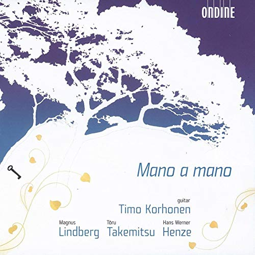 Magnus Lindberg: Mano a mano / Toru Takemitsu: In the Woods / Hans Werner Henze: Royal Winter Music - First Sonata on Shakespearean Characters for Guitar