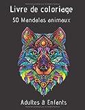 Livre de coloriage 50 Mandalas animaux Adultes & Enfants: Livre à Colorier | 50 Mandalas pour 100 pages | Anti-stress et Relaxant | mandala coloriage ... | ... Enfant Format 8,5 x 11 pouces