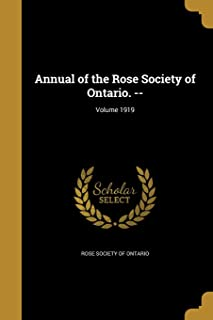 Annual of the Rose Society of Ontario. --; Volume 1919