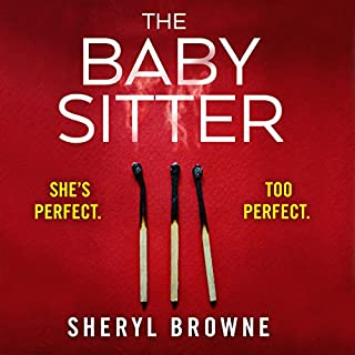 The Babysitter     A Gripping Psychological Thriller with Edge of Your Seat Suspense              By:                                                                                                                                 Sheryl Browne                               Narrated by:                                                                                                                                 Tamsin Kennard                      Length: 10 hrs and 33 mins     132 ratings     Overall 4.2