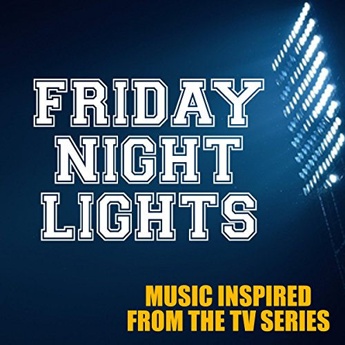 Friday Night Lights: Music Inspired from the TV Series