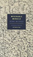 Miserable Miracle (New York Review Books Classics) by Henri Michaux(2002-04-30)