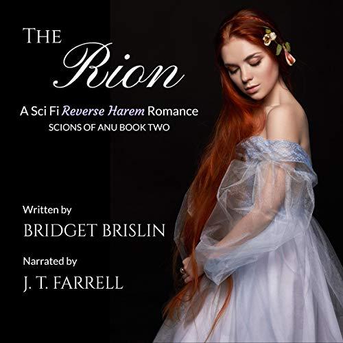 A Sci-Fi Reverse Harem Romance, Scions of Anu, Book 2 - Bridget Brislin