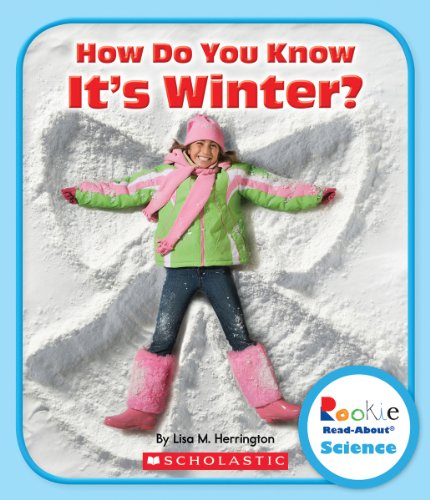 How Do You Know It's Winter? (Rookie Read-About Science: Seasons)