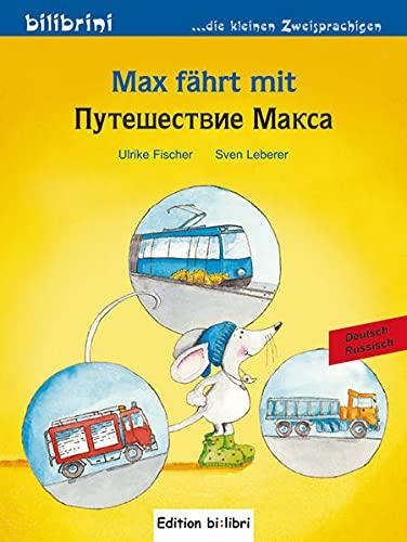 Max fährt mit: Kinderbuch Deutsch-Russisch
