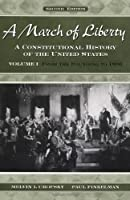 A March of Liberty: A Constitutional History of the United States : From the Founding to 1890