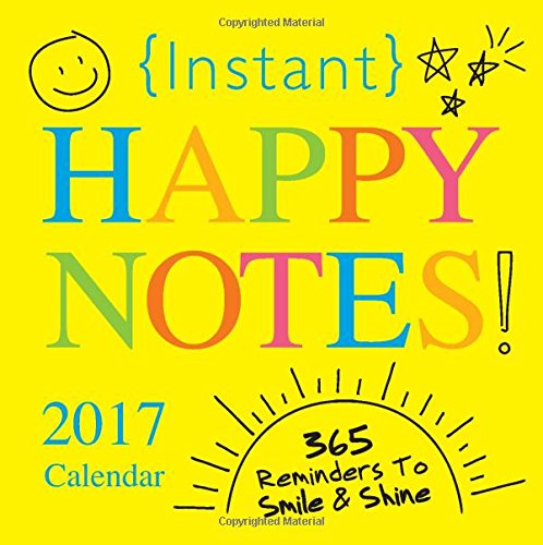 2017 Instant Happy Notes Boxed Calendar: 365 Reminders to Smile and Shine!