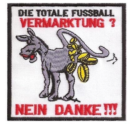 Fussball Aufnäher Patch Geldscheisser totale Vermarktung- Spass - Fun -Kommerz