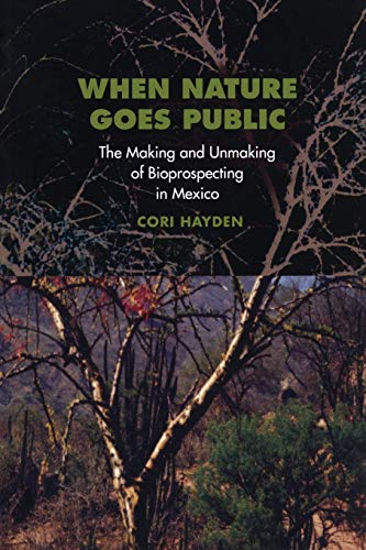 When Nature Goes Public: The Making And Unmaking Of Bioprospecting In Mexico (In-Formation)