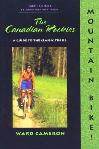 Mountain Bike: The Canadian Rockies (Dennis Coello's North America By Mountain Bike Series)