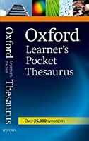 Oxford Learner's Pocket Thesaurus: A Dictionary of Synonyms for Learners of English.