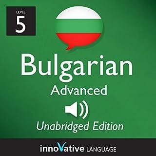 Learn Bulgarian - Level 5 Advanced Bulgarian Volume 1, Lessons 1-25 cover art