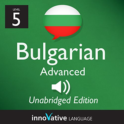 Learn Bulgarian - Level 5 Advanced Bulgarian     Volume 1: Lessons 1-50               By:                                                                                                                                 Innovative Language Learning LLC                               Narrated by:                                                                                                                                 BulgarianPod101.com                      Length: 6 hrs and 13 mins     Not rated yet     Overall 0.0