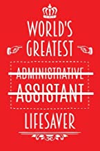 World's Greatest Administrative Assistant Lifesaver: Admin Appreciation Gift, Journal with Lined and Blank Pages
