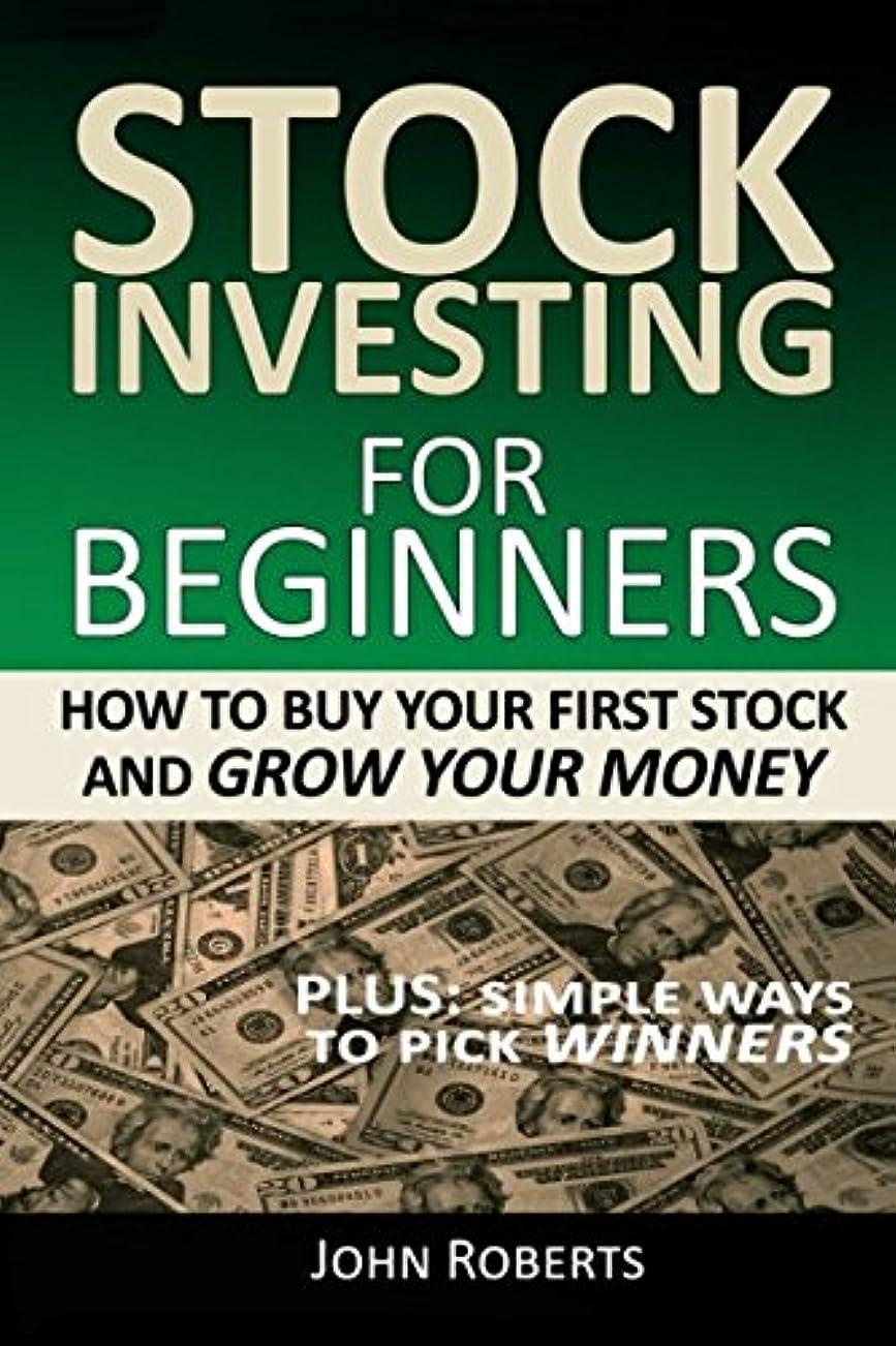 したい戦術ナンセンスStock Investing For Beginners: How To Buy Your First Stock And Grow Your Money