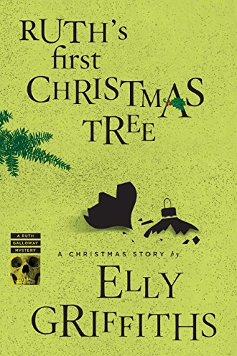 Ruth's First Christmas Tree (Ruth Galloway Series)