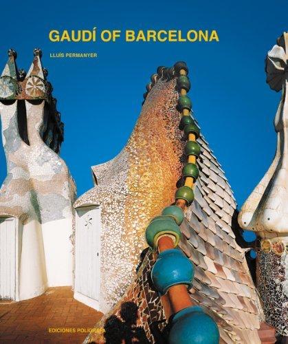 Gaudi of Barcelona by Lluis Permanyer (2011-12-01)