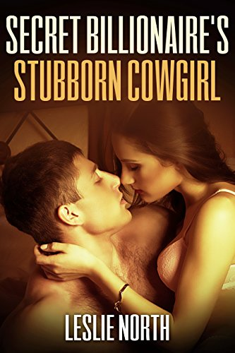 Secret Billionaire's Stubborn Cowgirl (The Secret Billionaires Series Book 1)