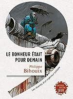 Le bonheur était pour demain de Philippe Bihouix