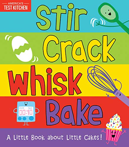 Stir Crack Whisk Bake: An Interactive Board Book about Baking for Toddlers and Kids (America's Test Kitchen Kids)
