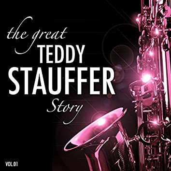 The Great Teddy Stauffer Story, Vol. 1