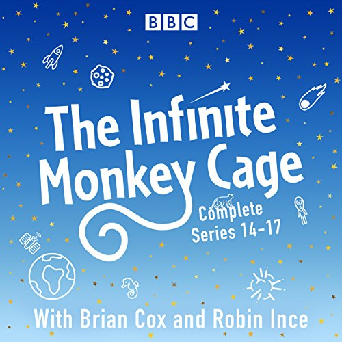 The Infinite Monkey Cage: The Complete Series 14-17                   By:                                                                                                                                 BBC Radio Comedy                               Narrated by:                                                                                                                                 Brian Cox,                                                                                        Robin Ince                      Length: 10 hrs and 10 mins     3 ratings     Overall 5.0