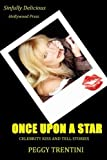 Once Upon a Star: Celebrity kiss and tell stories by Peggy Trentini (2012-03-26)