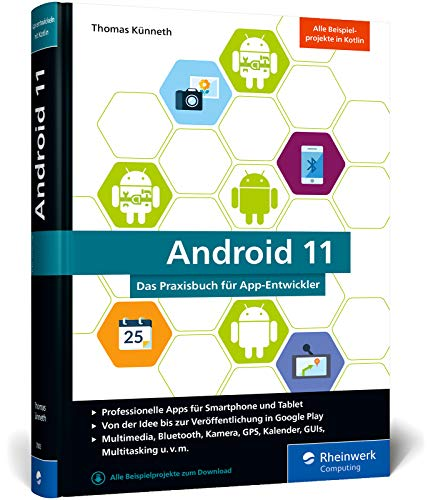 Android 11: Das Praxisbuch für Entwickler. Apps entwickeln mit Android Studio 4 und Kotlin