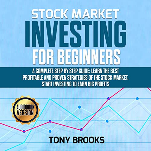 Stock Market Investing for Beginners: A Complete Step by Step Guide cover art